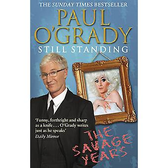 Still Standing - The Savage Years by Paul O'Grady - 9780857501028 Book