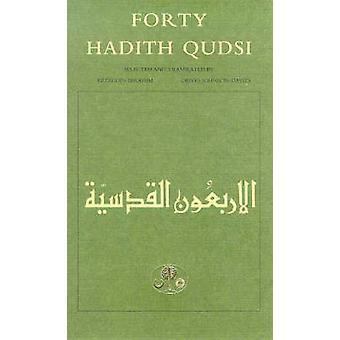 Forty Hadith Qudsi by Ezzeddin Ibrahim - Denys Johnson-Davies - Ezzed