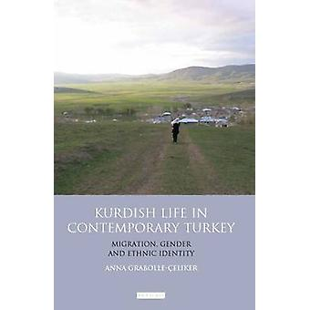 Kurdish Life in Contemporary Turkey - Migration - Gender and Ethnic Id