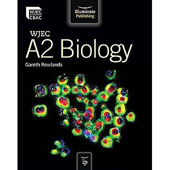 WJEC A2 Biology - Student Book by Gareth Rowlands - 9781908682086 Book