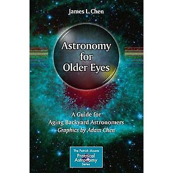 Astronomy for Older Eyes - A Guide for Aging Backyard Astronomers - 201