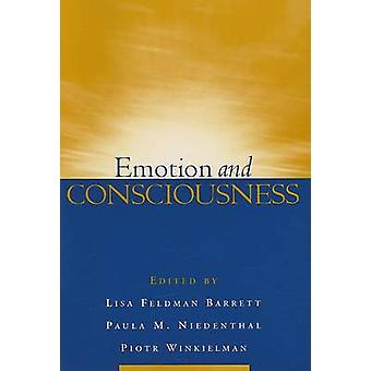 Emotion and Consciousness by Lisa Feldman Barrett - Paula M. Niedenth