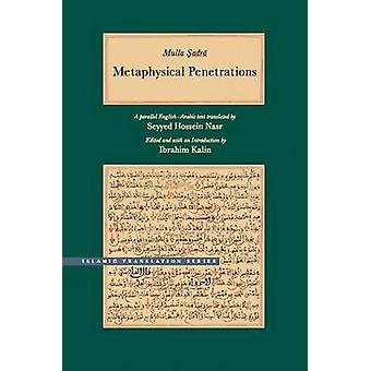 Metaphysical Penetrations - A Parallel English-Arabic Text by Mulla Sa