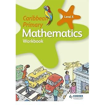 Caribbean Primary Mathematics Workbook 5 6th edition by Caribbean Pri