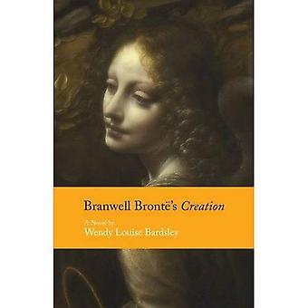 Branwell Bronte's Creation (Paperback)