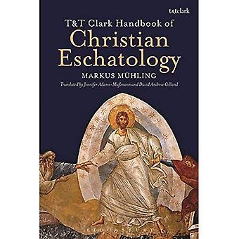 T&T Clark Handbook of Christian EschatologyT&T Clark Handbook of Christian Eschatology