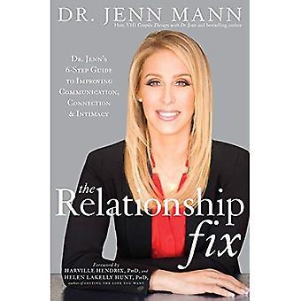 Förhållandet Fix: Dr Jenn's 6-steg Guide till att förbättra kommunikationen, anslutning & intimitet