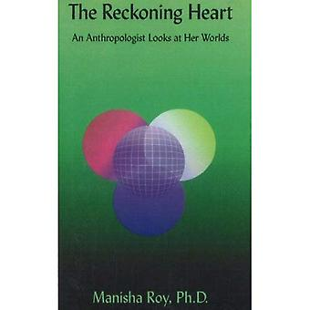 The Reckoning Heart: An Anthropologist Looks At Her Worlds