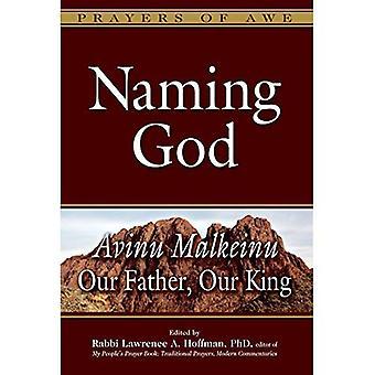 Naming Gud: Avinu Malkeinu - vår fader, vår kung (böner av vördnad)