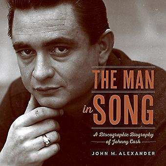 The Man in Song: A�Discographic Biography of�Johnny Cash
