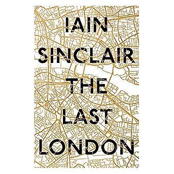 Der letzte London: Wahre Fiktionen von einem Unreal City