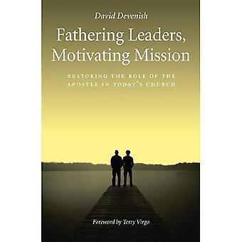 Fathering leiders, motiveren missie