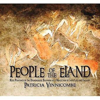 People of the Eland: Rock Paintings of the Drakensberg Bushmen as a Reflection of Their Life and Thought