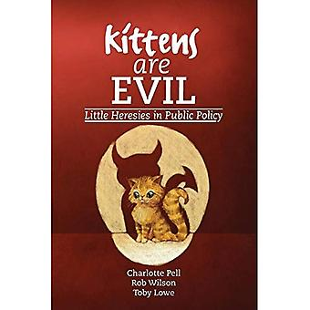 Kittens are Evil: Little Heresies in Public Policy