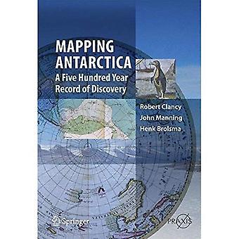 Kortlægning Antarktis: En fem hundrede år rekord af Discovery (Springer Praxis bøger)
