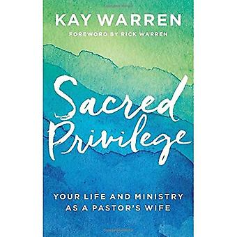 Sacred Privilege: Your Life� and Ministry as a Pastor's Wife