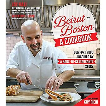 Beirut to Boston: A Cookbook: An Immigrant Chef's Journey Told Through� Amazing Recipes
