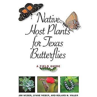 Plantes-hôtes indigènes pour Texas papillons: un Guide de terrain (Myrna et David K. Langford livres sur les terres de travail)