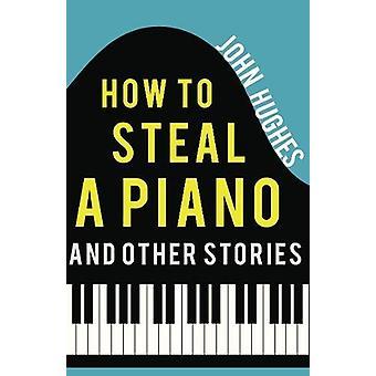 Cómo robar un Piano y otros Stor - libro 9781788039765