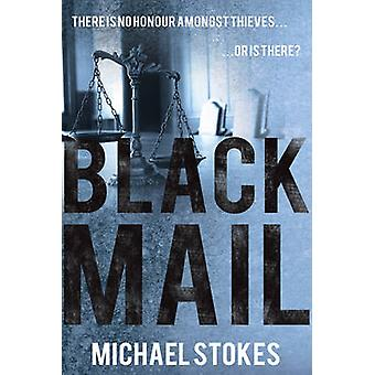 Blackmail by Michael Stokes - 9781785899645 Book
