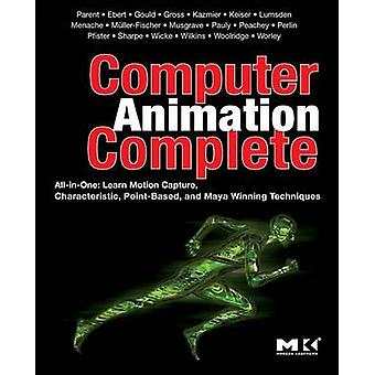 Computer Animation Complete AllInOne Learn Motion Capture Characteristic PointBased and Maya Winning Techniques by Parent & Rick