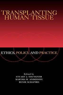 Transplanting Huhomme Tissue Ethics Policy and Practice by Afzal & M. Rafique
