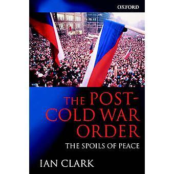 De volgorde van de PostCold oorlog de buit van de vrede door Clark & Ian