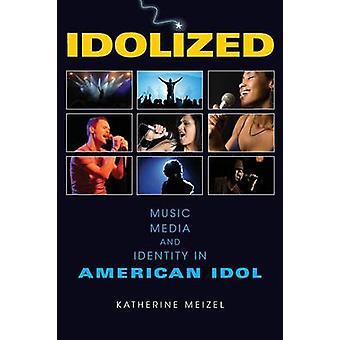 Idolized Music Media and Identity in American Idol by Meizel & Katherine