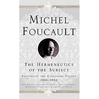 Hermeneutikk av emnet forelesninger på College de France 198182 av Foucault & Michel