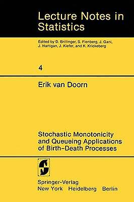 Stochastic Monotonicity and Queueing Applications of BirthDeath Processes by Doorn & Erik van