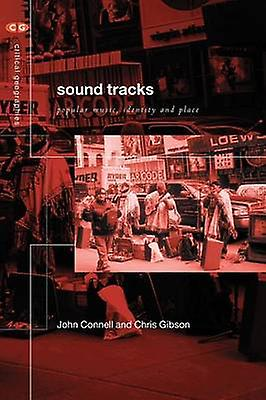 Sound Tracks Popular Music Identity and Place by Connell & John