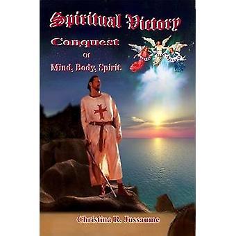 Geestelijke overwinning verovering van Mind Body Spirit door Jussaume & Christina R.