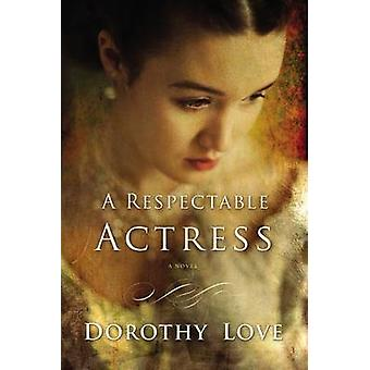 A Respectable Actress by Love & Dorothy