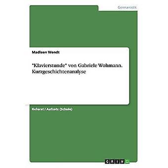 Klavierstunde von Gabriele Wohmann. Kurzgeschichtenanalyse by Wendt & Madleen