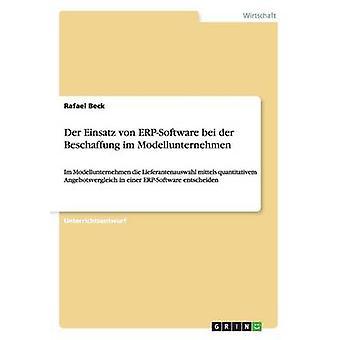 Der Einsatz von ERPSoftware bei der Beschaffung im Modellunternehmen by Beck & Rafael