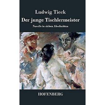 Der junge Tischlermeister by Ludwig Tieck