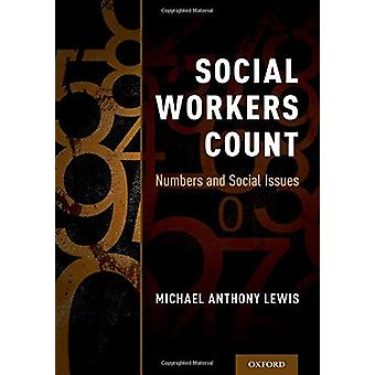 Social Workers Count - Numbers and Social Issues by Social Workers Cou