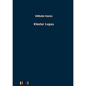 Kloster Lugau de Raabe y Wilhelm