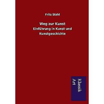 Weg Zur Kunst von Stahl & Fritz
