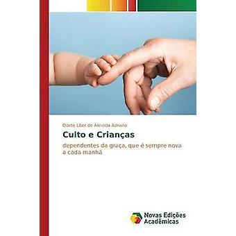 Culto e Crianas by Liber de Almeida Adriano Odete