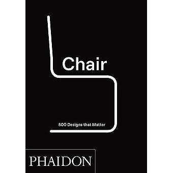 Chair - 500 Designs That Matter by Phaidon Editors - 9780714876108 Book