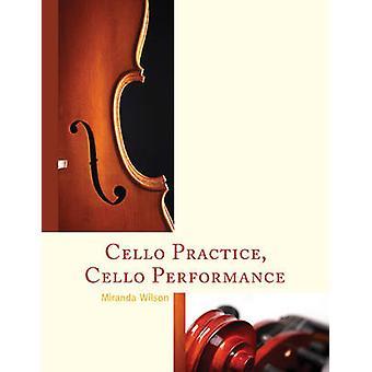 Cello praksis - Cello ydeevne af Miranda Wilson - 9781442246775