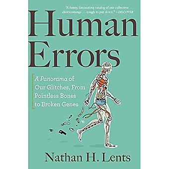 Mänskliga fel: Ett Panorama av våra Glitches, meningslöst ben till trasiga gener från