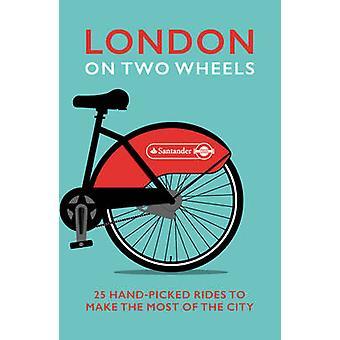 Londen op twee wielen-25 uitgekozen ritten om het meeste uit de