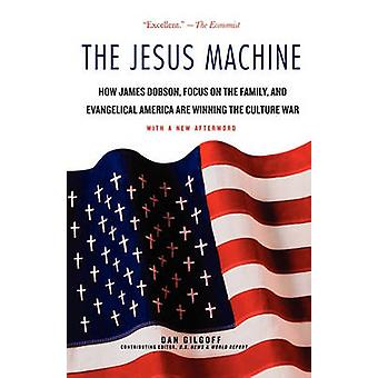 The Jesus Machine - How James Dobson - Focus on the Family - and Evang