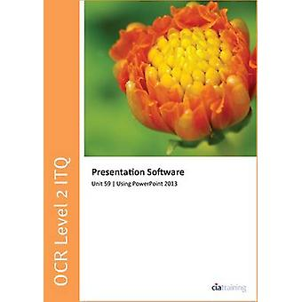 OCR Level 2 ITQ - Unit 59 - Presentation Software Using Microsoft Pow