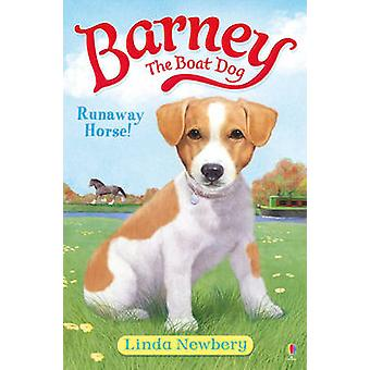 Barney the Boat Dog - Runaway Horse! - No. 2 by Linda Newbery - 9781409