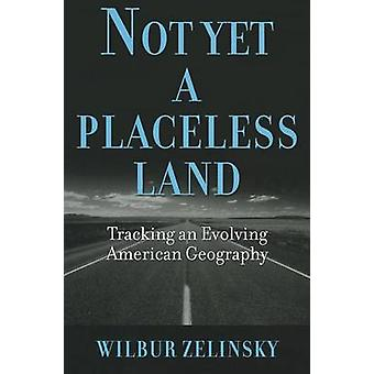 Not Yet a Placeless Land - Tracking an Evolving American Geography by