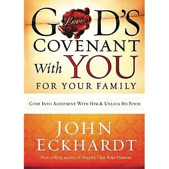 God's Covenant with You for Your Family by John Eckhardt - 9781621360