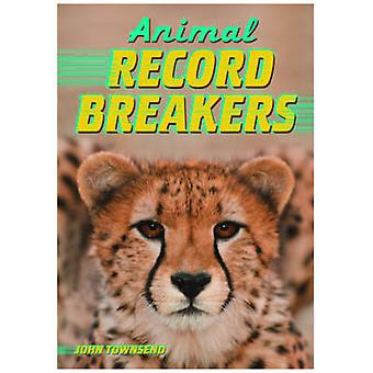 Animal Record Breakers by John Townsend - 9781781475379 Book